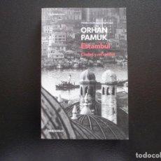 Libros de segunda mano: ORHAN PAMUK. ESTAMBUL. DEBOLSILLO. Lote 124610343