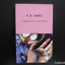 Livros em segunda mão: P.D. JAMES. CUBRIDLE EL ROSTRO. QUINTETO 2006.. Lote 124659691