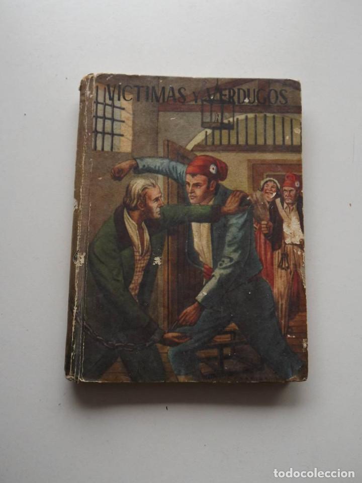 1948, VÍCTIMAS Y VERDUGOS (Libros de Segunda Mano (posteriores a 1936) - Literatura - Narrativa - Otros)