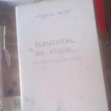 Libros de segunda mano: ELEMENTAL DR. FREUD. NICHOLAS MEYER. Lote 124709219