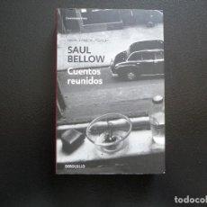 Libros de segunda mano: SAUL BELLOW. CUENTOS REUNIDOS. DEBOLSILLO. 780 PÁGS.. Lote 124729599