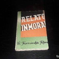 Libros de segunda mano: LITERATURA...RELATO INMORAL..W. FERNÁNDEZ FLÓREZ...1942..... Lote 124859447
