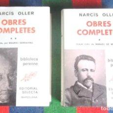 Libros de segunda mano: NARCÍS OLLER OBRES COMPLETES 1-2 1985 2A ED SELECTA BIBLIOTECA PERENNE MANUEL DE MONTOLIU SERRAHIMA. Lote 124998563