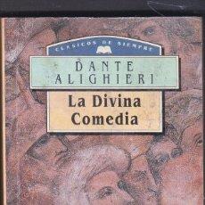 Libros de segunda mano: LA DIVINA COMEDIA DANTE ALIGHIERI CLÁSICOS DE SIEMPRE EDICIONES FRAILE 1995. Lote 125018027