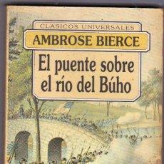 Libros de segunda mano: AMBROSE BIERCE - EL PUENTE SOBRE EL RÍO DEL BÚHO Y OTROS RELATOS - EDICOMUNICACIÓN. Lote 125018235