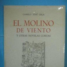 Libros de segunda mano: EL MOLINO DE VIENTO Y OTRAS NOVELAS CORTAS - CAMILO JOSE CELA - NOGUER, 1962 (INTONSO, COMO NUEVO). Lote 125064367