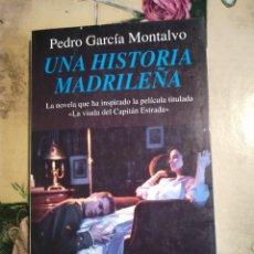 Libros de segunda mano: UNA HISTORIA MADRILEÑA - PEDRO GARCÍA MONTALVO. Lote 125079495