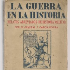 Libros de segunda mano: LA GUERRA EN LA HISTORIA. RELATOS ABREVIADOS. CARLOS V. GENERAL F. GARCÍA RIVERA. 1944. (B/A32). Lote 125079947