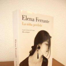 Libros de segunda mano: ELENA FERRANTE: DOS AMIGAS, IV: LA NIÑA PERDIDA (LUMEN, 2016) COMO NUEVO. Lote 125141815