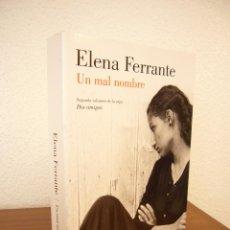 Libros de segunda mano: ELENA FERRANTE: DOS AMIGAS, II: UN MAL NOMBRE (LUMEN, 2016) COMO NUEVO. Lote 125142123