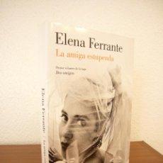 Libros de segunda mano: ELENA FERRANTE: DOS AMIGAS, I: LA AMIGA ESTUPENDA (LUMEN, 2016) COMO NUEVO. Lote 125213679