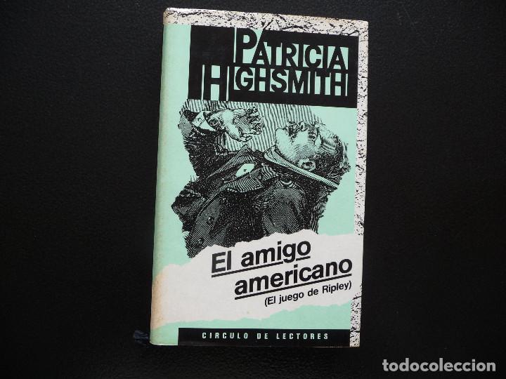 PATRICIA HIGHSMITH. EL AMIGO AMERICANO. EL JUEGO DE RIPLEY. CIRCULO DE LECTORES (Libros de Segunda Mano (posteriores a 1936) - Literatura - Narrativa - Otros)