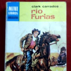 Libros de segunda mano: RÍO FURIAS. CLARK CARRADOS. MINI LIBROS BRUGUERA. SERIE OESTE. Lote 125282431