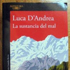 Libros de segunda mano: LA SUSTANCIA DEL MAL, LUCA D'ANDREA.. Lote 125303271