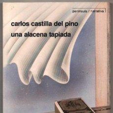 Libros de segunda mano: LA ALACENA TAPIADA - CARLOS CASTILLA DEL PINO *. Lote 125314919
