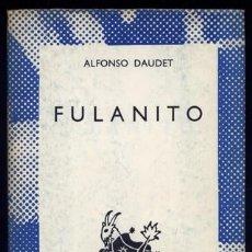 Libros de segunda mano: DAUDET, ALPHONSE. FULANITO. 1968 ('AUSTRAL').. Lote 125388483