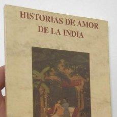 Libros de segunda mano: HISTORIAS DE AMOR DE LA INDIA. Lote 125414599