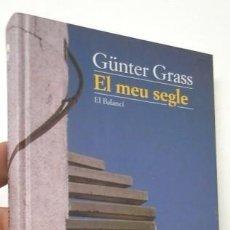 Libros de segunda mano: EL MEU SEGLE - GÜNTER GRASS. Lote 125715907