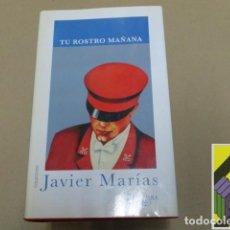 Libros de segunda mano: MARIAS, JAVIER: TU ROSTRO MAÑANA. .... Lote 125716983