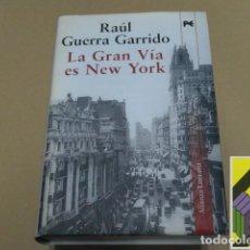 Libros de segunda mano: GUERRA GARRIDO, RAÚL: LA GRAN VÍA ES NEW YORK. Lote 125723695