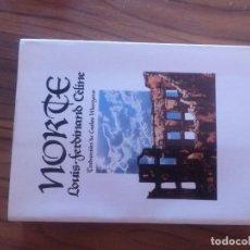 Libros de segunda mano: NORTE. LOUIS-FERDINAND CELINE. LUMEN. LOMO MANCHADO POR LO DEMÁS BUEN ESTADO. . Lote 125806147