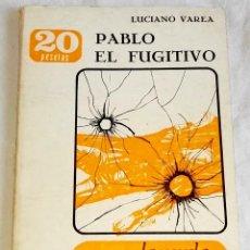 Libros de segunda mano: PABLO EL FUGITIVO; LUCIANO VAREA - ALFAGUARA, LA NOVELA POPULAR Nº56, 1967. Lote 125841367