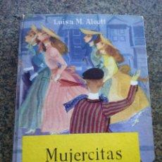 Libros de segunda mano: MUJERCITAS -- LUISA M. ALCOTT -- EDITORIAL MOLINO 1960 -- . Lote 125845347