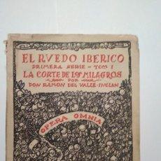 Libros de segunda mano: OPERA OMNIA XXVII. EL RUEDO IBÉRICO 1ª SERIE T1 LA CORTE DE LOS MILAGROS (R. VALLE INCLÁN) 1954. Lote 205374747