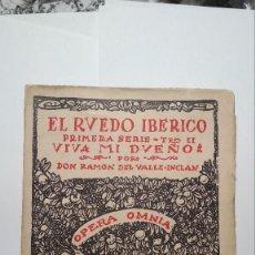 Libros de segunda mano: OPERA OMNIA XXVIII EL RUEDO IBÉRICO 1ª SERIE T2 VIVA MI DUEÑO (R. VALLE INCLÁN) 1954 INTONSO. Lote 205374727