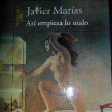Libros de segunda mano: ASÍ EMPIEZA LO MALO, JAVIER MARÍAS, ED. ALFAGUARA. Lote 125892147