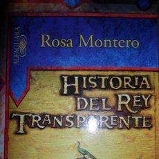 Libros de segunda mano: HISTORIA DEL REY TRANSPARENTE, ROSA MONTERO, ED. ALFAGUARA. Lote 125894491