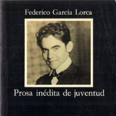 Libros de segunda mano: FEDERICO GARCIA LORCA : PROSA INÉDITA DE JUVENTUD. (EDICIÓN DE CRISTOPHER MAURER. ED. CÁTEDRA, 1994). Lote 125906531