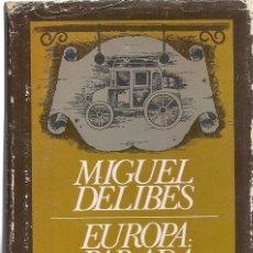 Libros de segunda mano: MIGUEL DELIBES: EUROPA: PARADA Y FONDA. (PRÓLOGO DE RAMÓN GARCÍA DOMÍNGUEZ. PLAZA & JANES EDS, 1981). Lote 125906803