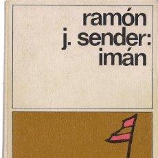 Libros de segunda mano: RAMÓN J. SENDER : IMÁN. (DESTINOLIBRO, 1988) . Lote 125907067