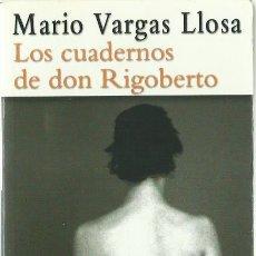 Libros de segunda mano: MARIO VARGAS LLOSA : LOS CUADERNOS DE DON RIGOBERTO. (PUNTO DE LECTURA, 2001). Lote 125907199