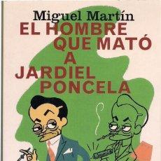 Libros de segunda mano: MIGUEL MARTÍN : EL HOMBRE QUE MATÓ A JARDIEL PONCELA. (ED. PLANETA, COL. FÁBULA, 1997) . Lote 125907307