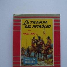 Libros de segunda mano: 1954, LA TRAMPA DEL PETRÓLEO, KARL MAY, COLECCIÓN MOLINO. Lote 125987955