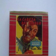 Libros de segunda mano: 1954, LA CABEZA DEL DIABLO, KARL MAY, COLECCIÓN MOLINO. Lote 125988067