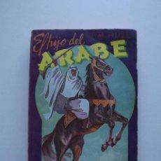 Libros de segunda mano: 1945, EL HIJO DEL ARABE, F. M. HULL, EDITORIAL TOR, BUENOS AIRES. Lote 125988187