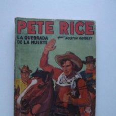 Libros de segunda mano: 1936, PETE RICE, LA QUEBRADA DE LA MUERTE, AGUSTÍN GRIDLET, PRIMERA EDICIÓN. Lote 125988695