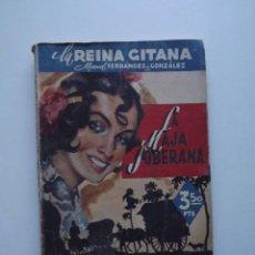 Libros de segunda mano: 1942, LA REINA GITANA, MANUEL FERNÁNDEZ Y GONZÁLEZ. Lote 125988951