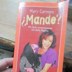 Livros em segunda mão: LIBRO ¿MANDE? MIS LOCAS CONVERSACIONES CON DOÑA ROGELIA MARY CARMEN 2004 L-14508-79. Lote 125996579