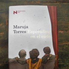 Libros de segunda mano: ESPERADME EN EL CIELO; MARUJA TORRES; DESTINO, 2009; 9788423341313. Lote 126007451
