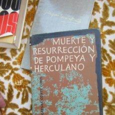 Libros de segunda mano: LIBRO MUERTE Y RESURRECCIÓN DE POMPEYA Y HERCULANO EGON CAESA 1958 DESTINO L-17847. Lote 126008015