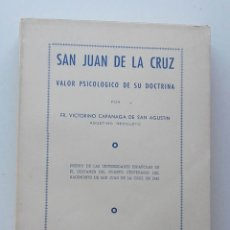 Libros de segunda mano: 1950, SAN JUAN DE LA CRUZ, VALOR PSICOLÓGICO DE SU DOCTRINA, FR. VICTORINO CAPANAGA DE SAN AGUSTÍN. Lote 126035335
