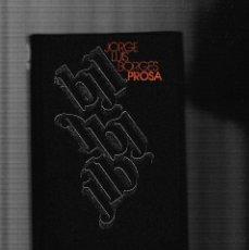 Libros de segunda mano: JORGE LUIS BORGES - PROSA - CIRCULO LECTORES 1975. Lote 126054767