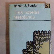 Libros de segunda mano: TRES NOVELAS TERESIANAS / RAMÓN J. SENDER / 2ª EDICIÓN 1970. DESTINO ANCORA Y DELFIN. Lote 126068179