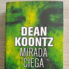 Libros de segunda mano: MIRADA CIEGA * KOONTZ, DEAN R. Lote 126181487