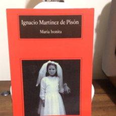 Libros de segunda mano: MARIA BONITA. IGNACIO MARTINEZ DE PISÓN. ANAGRAMA. 2003. Lote 126182579
