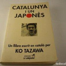 Libros de segunda mano: CATALUNYA I UN JAPONES , KO TAZAWA.. Lote 126183743